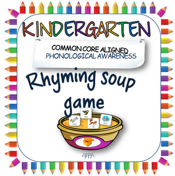 Rhyming soup game for Kindergarten
