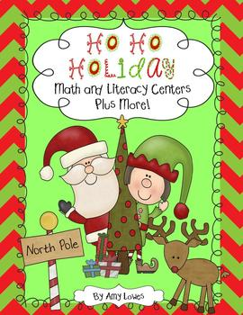 Ho Ho Holiday Math and Literacy Centers Plus More!