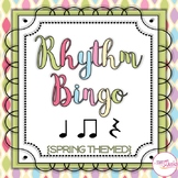 Rhythm Bingo - Ta, Ti-ti, Rest - Spring Themed