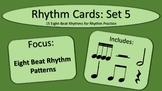 Rhythm Cards Set 5: Eight Beat Rhythm Patterns