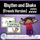 Rhythm Cards with Brain Breaks (FRENCH):  Tiri Tiri/Tika Tika