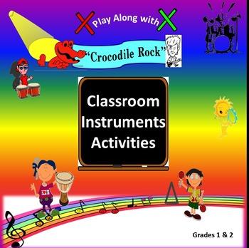 "Rhythm: Classroom Instruments Play Along with ""Crocodile Rock"" G1&2"