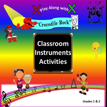 "Rhythm: Classroom Instruments Play Along with ""Crocodile R"