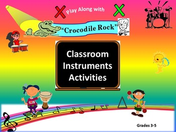 "Rhythm: Classroom Instruments Play Along with ""Crocodile Rock"" G3-5"