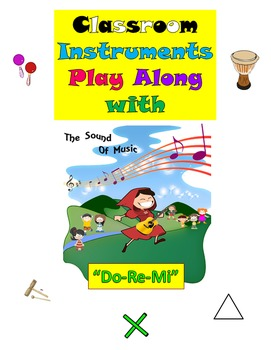 "Rhythm: Classroom Instruments Play Along with ""Do-Re-Mi"""