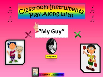 "Rhythm: Classroom Instruments Play Along with Mary Wells: ""My Guy"""