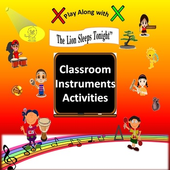 "Rhythm: Classroom Instruments Play Along with ""The Lion Sleeps Tonight"""