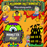"Rhythm: Classroom Instruments: Play Along with ""The Monster Mash"""