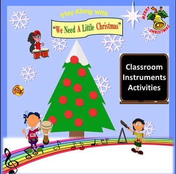 """Rhythm: Classroom Instruments: Play Along with """"We Need A Little Christmas"""""""