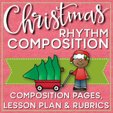 Christmas Rhythm Composition Mini Lessons, Composition Pages, & Rubrics