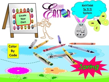 Rhythm:Create Your Own Color By Code: Easter & Spring Ta TiTi System: Grades 1-3