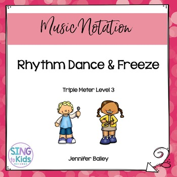 Rhythm Dance & Freeze: Level 3 Triple Meter