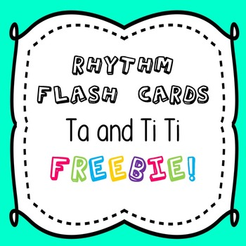 Rhythm Flash Cards: Ta and Ti Ti FREEBIE!