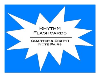 Rhythm Flashcards: Quarter Notes & Eighth Note Pairs