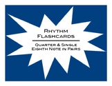 Rhythm Flashcards: Quarter Notes and Single Eighth Notes in Pairs