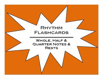 Rhythm Flashcards: Whole, Half, & Quarter Notes & Rests