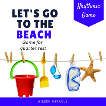 Rhythm Game: Let's Go to the Beach {Quarter Rest}