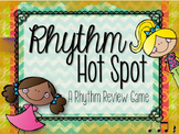 Rhythm Hot Spot: Review Game for Ta, TiTi, and Ta Rest