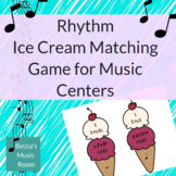 Rhythm Ice Cream Matching Game for End of Year or Summer Music Centers