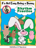 Rhythm Lesson - Elementary MUSIC: Not Easy being a Bunny -low prep, print & go