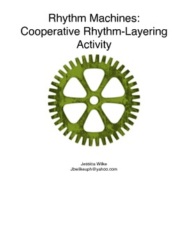 Rhythm Machines- A rhythmic Layering Activity