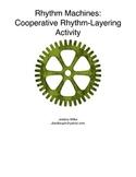 Rhythm Machines- A rhythmic Layering Activity