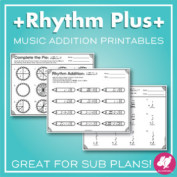 Rhythm Addition Music + Math Worksheets by SillyOMusic | TpT