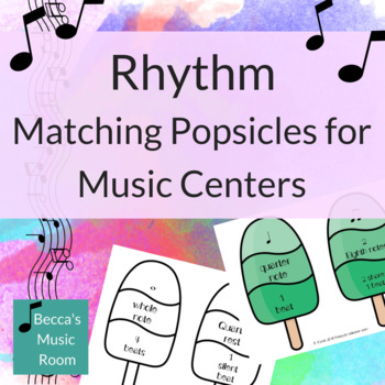 Rhythm Popsicle Matching Game for End of Year or Summer Music Centers