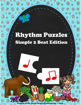 Rhythm Puzzles:  Creating Simple 2 Beat Patterns Using Ta, Ti-Ti, Z