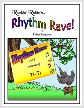 Rhythm Rave - Part 2 - Intro to Ti-Ti!  (Rhythm Introduction & Practice)