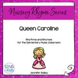 Rhythms & Rhymes: Queen Caroline {Nursery Rhymes}