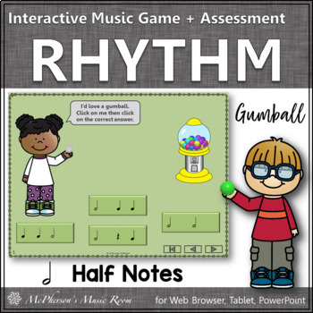 Rhythm Time with Half Notes Interactive Music Game + Assessment (gumball)