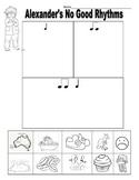 Rhythm Worksheet/Alexander's No Good Rhythms