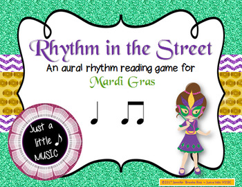 Rhythm in the Street -- A Mardi Gras Aural Rhythm Recognition Game {ta titi}