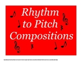 Rhythm to Pitch Elementary Music Composition