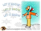 Rhythm/Lummi Stick Activity: Winter: Let It Snow G2-3