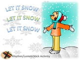 Rhythm/Lummi Stick Activity: Winter: Let It Snow G2-3