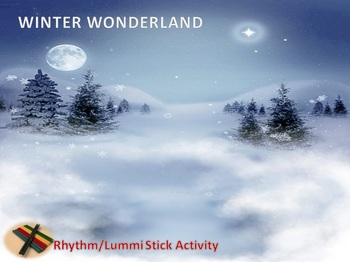 Rhythm/Lummi Stick Activity: Winter: Winter Wonderland G3-4