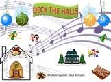 Rhythm/Lummi Stick Activity: Winter/Holiday: Deck The Halls K-2