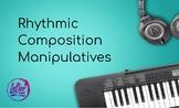 Rhythmic Composition Manipulatives
