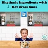 Rhythmic Ingredients for Hot Cross Buns-Half Note Prepare
