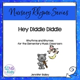 Hey Diddle Diddle: Rhythms & Rhymes for Elementary Music
