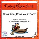 Row, Row, Row Your Boat: Rhythms & Rhymes for Elementary Music