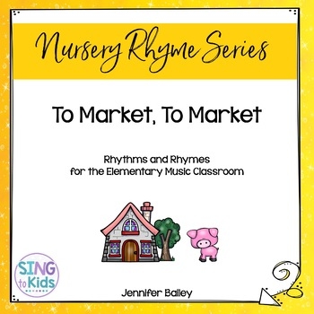 Rhythms & Rhymes: To Market, To Market