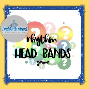 Rhythms {notes and rests} Headbands Game