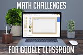 Rich Math Challenges for Google Classroom