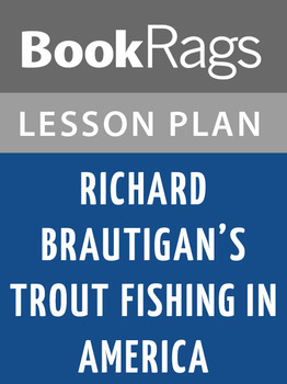 Richard Brautigan's Trout Fishing in America Lesson Plans