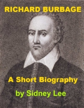 Richard Burbage - A Short Biography