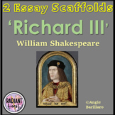 Richard III - Shakespeare Two Essay Scaffolds