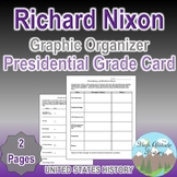 Richard Nixon Presidency Graphic Organizer / Grade Card Assignment